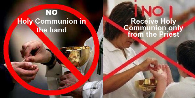 No Holy Communion in the hand - No layman must touch the Holy Body of Our Lord